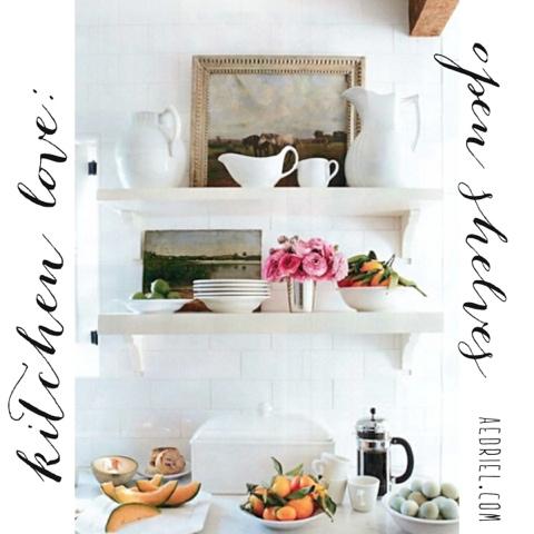 Kitchen Love: Open Shelves